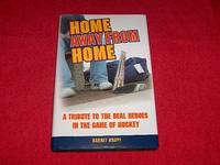 Home Away from Home : A Tribute to the Real Heroes in the Game of Hockey by  Barret Kropf - Hardcover - 2006 - from Laird Books (SKU: ROOMS148)