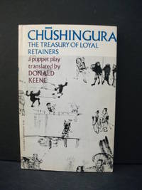 Chushingura / The Treasury of Loyal Retainers: A Puppet Play