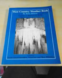 image of West Country Weather Book. Centered on Bristol and Bath. Including South Gloucestershire, Somerset and West Wiltshire