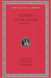 Cicero: On the Orator, Books I-II (Loeb Classical Library No. 348) (English and Latin Edition) by Cicero - Hardcover - 2003-08-04 - from Books Express (SKU: 0674993837n)