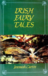 Irish Fairy Tales by  Jeremiah Curtin - Hardcover - 1993 - from The Parnassus BookShop and Biblio.com
