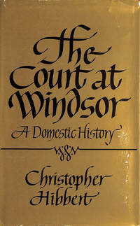 image of THE COURT AT WINDSOR : A DOMESTIC HISTORY