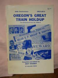 OREGON'S GREAT TRAIN HOLDUP; THE DEAUTREMONT CASE NO. 57893-D