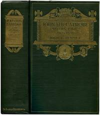 JOHN H. B. LATROBE AND HIS TIMES 1803-1891 by  John E Semmes - First Edition - (1917) - from Quill & Brush (SKU: 52388)