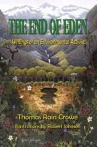 The End of Eden: Writings of an Environmental Activist