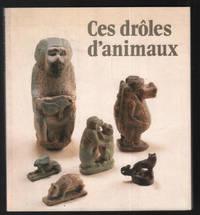 image of Ces drôles d'animaux (exposition au Chateau Borély 1985-86)