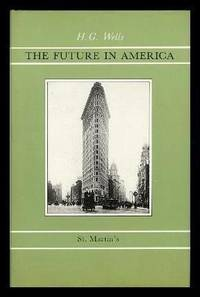 THE FUTURE IN AMERICA - A Search After Realities