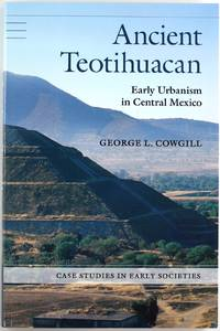 image of Ancient Teotihuacan: Early Urbanism in Central Mexico (Case Studies in Early Societies)