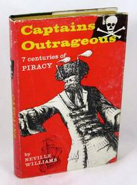 Captains Outrageous: Seven Centuries Of Piracy