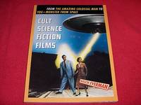 Cult Science Fiction Films : From the Amazing Colossal Man to Yog The Monster from Space