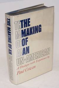 The making of an un-American; a dialogue with experience