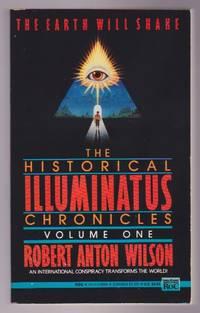 The Earth Will Shake : Historical Illuminatus Chronicles - Volume One by Robert Anton Wilson - Paperback - First Thus, First Printing - 1991 - from GatesPastBooks (SKU: 931460)
