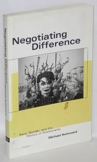 Negotiating Difference: race, gender and the politics of positionality