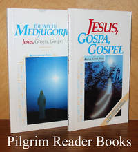 Jesus, Gospa, Gospel: with supplement - The Way to Medjugorje. (2 copies).