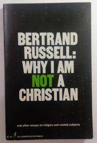 image of WHY I AM NOT A CHRISTIAN, AND OTHER ESSAYS ON RELIGION AND RELATED SUBJECTS