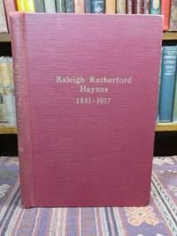 Raleigh Rutherford Haynes, a Story of His Life and Achievements by  Mrs. Grover C Haynes - First Edition First Printing - 1954 - from Pages Past Used and Rare Books (SKU: 043193)