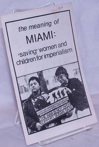 The meaning of Miami: 'saving' women and children for imperialism
