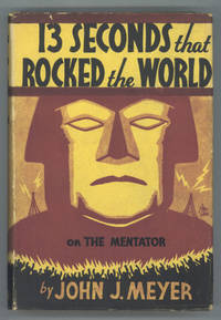 13 SECONDS THAT ROCKED THE WORLD OR THE MENTATOR ... A ROMANCE OF A MANKIND DIRECTOR IN AN AGE OF CERTIFIED REASON
