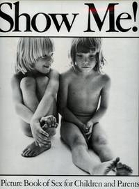image of Show Me!; A Picture Book of Sex for Children and Parents