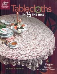 Tablecloths in 1/2 the Time (Annie's Attic: Crochet)