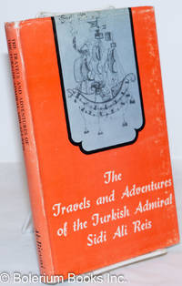 image of The Travels and Adventures of the Turkish Admiral Sidi Ali Reïs in India, Afghanistan, Central Asia, and Persia during the years 1553-1556