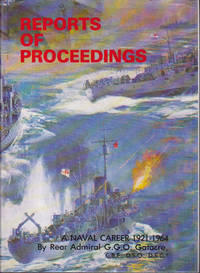 Reports of Proceedings: A Naval Career 1921 - 1964