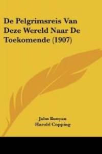 image of De Pelgrimsreis Van Deze Wereld Naar De Toekomende (1907) (Chinese Edition)