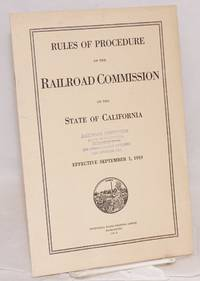 image of Rules of Procedure Governing Formal Proceedings before the Railroad Commission of the State of California; Effective September 1, 1919