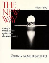 New Way: A Study In Rise And Establishment Of A Gnostic Society