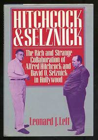 image of Hitchcock & Selznick: The Rich and Strange Collaboration of Alfred Hitchcock and David O. Selznick in Hollywood