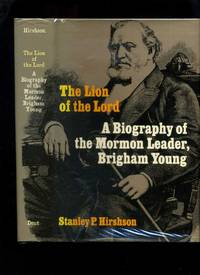 The Lion of the Lord: a Biography of the Mormon Leader, Brigham Young