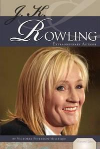 J. K. Rowling Extraordinary Author Essential Lives