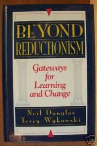BEYOND REDUCTIONISM Gateways for Learning and Change