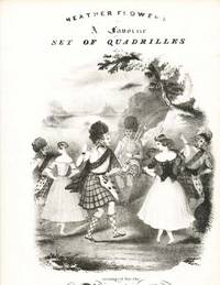 Heather Flowers, A Favorite Set of Quadrilles, Arranged for the Pianoforte and Dedicated to Miss Roas J. Griffith.