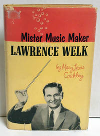 Mister Music Maker: Lawrence Welk