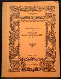 Bibliography of Italian Late Renaissance Art: 1540-1600 by Francis J. Geck - Paperback - 1st - 1934 - from Appledore Books, ABAA (SKU: 4398)
