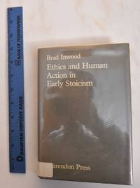 Ethics and Human Action in Early Stoicism