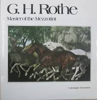 G.H. Rothe : Master of the Mezzotint