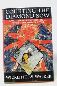 Courting the Diamond Sow a Whitewwater Expedition on Tibet's Forbidden River