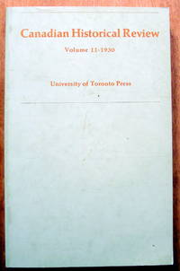 The Canadian Historical Review. Volume XI 1930
