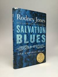 SALVATION BLUES: One Hundred Poems, 1985-2005