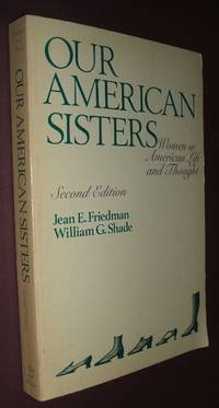image of Our American Sisters: Women in American Life and Thought