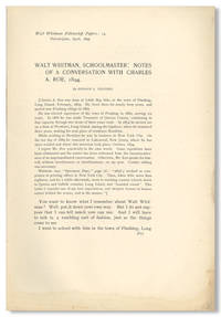 WALT WHITMAN, SCHOOLMASTER: NOTES OF A CONVERSATION WITH CHARLES A. ROE, 1894 [caption title]