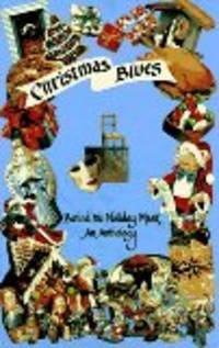 Christmas Blues: Behind the Holiday Mask, An Anthology