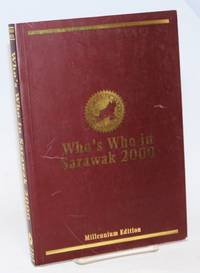 Who\'s Who in Sarawak 2000. Millennium Edition