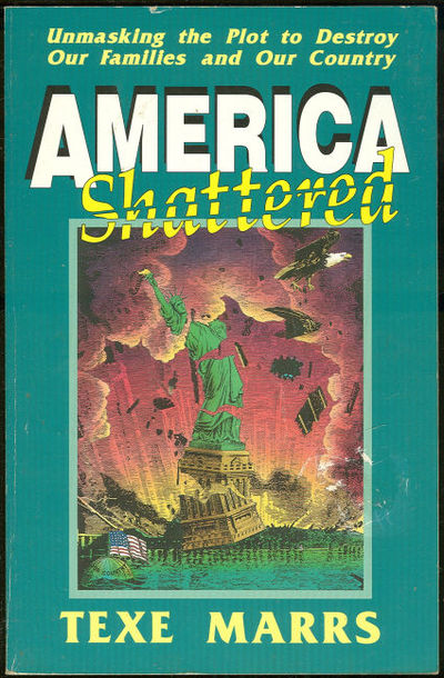AMERICA SHATTERED, Marrs, Texe