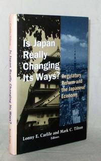 Is Japan Really Changing Its Ways? Regulatory Reform and the Japanese Economy