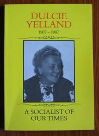 Dulcie Yelland 1907-1987: A Socialist of Our Times