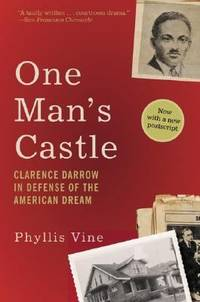 One Man's Castle : Clarence Darrow in Defense of the American Dream