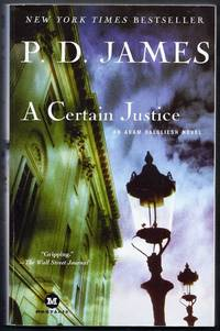 A Certain Justice.  An Adam Dalgliesh Novel